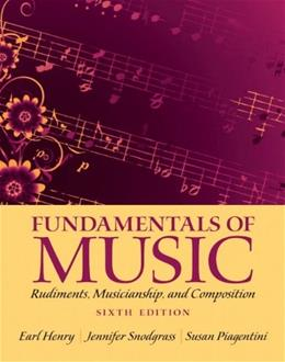 Fundamentals of Music: Rudiments, Musicianship, and Composition (6th Edition) 6 PKG 9780205118335
