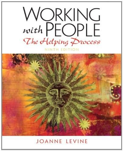 Working with People: The Helping Process, by Levine, 9th Edition 9780205150571