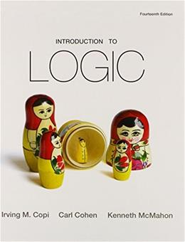 Introduction to Logic, by Copi, 14th Edition 9780205150953