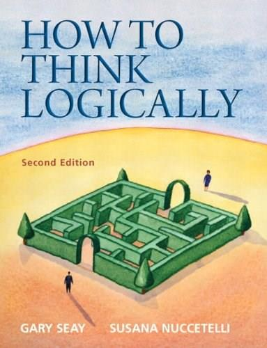 How to Think Logically (2nd Edition) 9780205154982