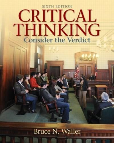 Critical Thinking: Consider the Verdict (6th Edition) 9780205158669