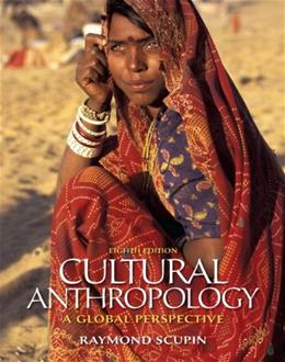 Cultural Anthropology: A Global Perspective, by Scupin, 8th Edition 9780205158805