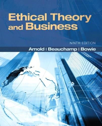 Ethical Theory and Business (9th Edition) 9780205169085