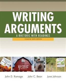Writing Arguments: A Rhetoric with Readings, by Ramage, 6th Concise Edition 9780205171491