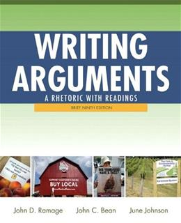Writing Arguments: A Rhetoric with Readings, by Ramage, 9th Brief Edition 9780205171569