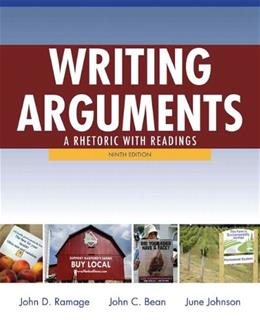 Writing Arguments: A Rhetoric with Readings, by Ramage, 9th Edition 9780205171637