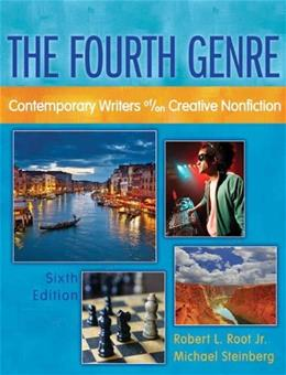 4th Genre,  The: Contemporary Writers of/on Creative Nonfiction, by Root, 6th Edition 9780205172771