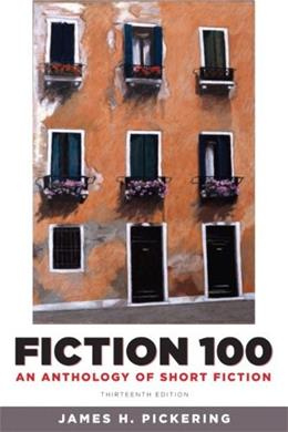 Fiction 100: An Anthology of Short Fiction (13th Edition) 9780205175413