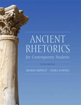 Ancient Rhetorics for Contemporary Students (5th Edition) 9780205175482