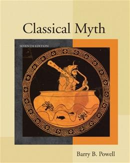 Classical Myth, by Powell, 7th Edition 9780205176076
