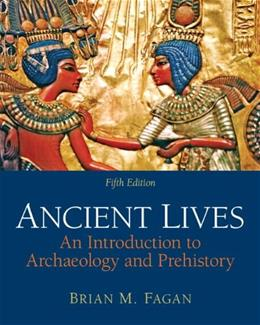 Ancient Lives: An Introduction to Archaeology and Prehistory 5 9780205178070