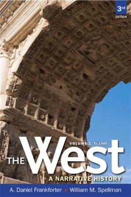 West: A Narrative History, by Frankforter, 3rd Edition, Volume 1: To 1660 9780205180936