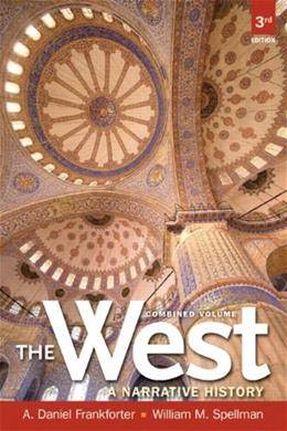 West: A Narrative History, by Frankforter, 3rd Edition, Combined Volume 9780205180950