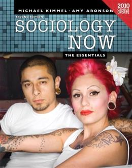 Sociology Now:The Essentials Census Update, by Kimmel, 2nd Edition 9780205181056