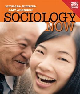 Sociology Now, by Kimmell, 2010 Census Update 9780205181063