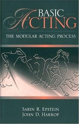 Basic Acting: The Modular Acting Process, by Epstein 9780205183388