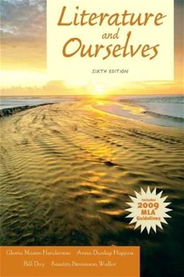 Literature and Ourselves: 2009 MLA Update (6th Edition) 9780205184668