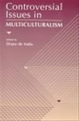Controversial Issues in Multiculturalism, by De Anda 9780205188178