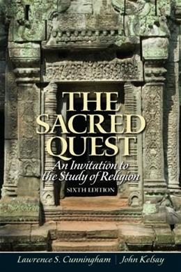 Sacred Quest: An invitation to the Study of Religion, by Cunningham, 6th Edition 9780205191314