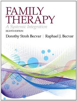 Family Therapy: A Systemic Integration, by Becvar, 8th Edition 8 PKG 9780205196128