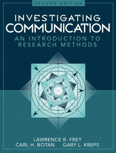 Investigating Communication: An Introduction to Research Methods (2nd Edition) 9780205198269