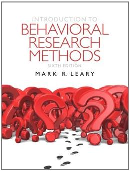 Introduction to Behavioral Research Methods (6th Edition) 9780205203987