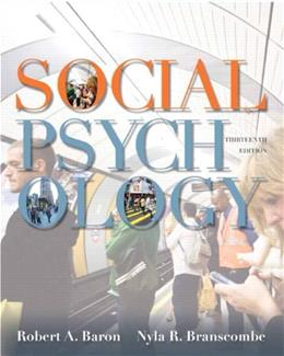 Social Psychology (13th Edition) 9780205205585