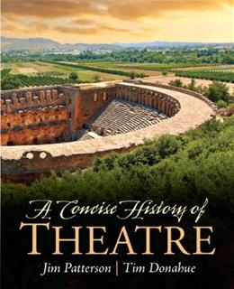 Concise History of Theatre, by Patterson 9780205209828