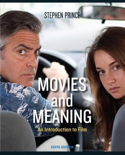 Movies and Meaning: An Introduction to Film, 6th Edition 9780205211029