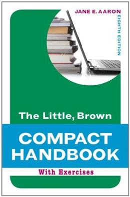 Little, Brown Compact Handbook with Exercises, by Aaron, 8th Edition 9780205217519