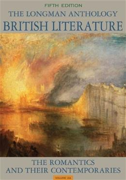 Longman Anthology of British Literature, by Damrosch, 5th Edition, Volume 2A: The Romantics and Their Contemporaries, 9780205223169