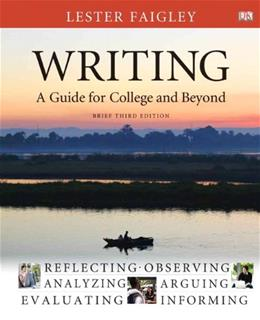 Writing: A Guide for College and Beyond, by Faigley, 3rd Brief Edition 9780205223299