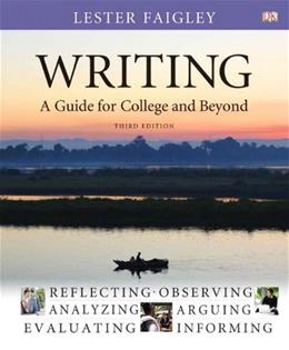 Writing: A Guide for College and Beyond, by Faigley, 3rd Edition 9780205223312