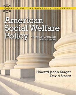 American Social Welfare Policy: A Pluralist Approach, by Karger, Brief Edition PKG 9780205223541