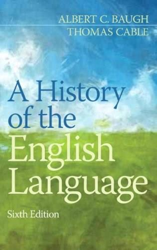 History of the English Language, by Baugh, 6th Edition 9780205229390