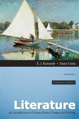 Literature: An Introduction to Fiction, Poetry, Drama, and Writing, Portable Edition (12th Edition) 12 PKG 9780205229567