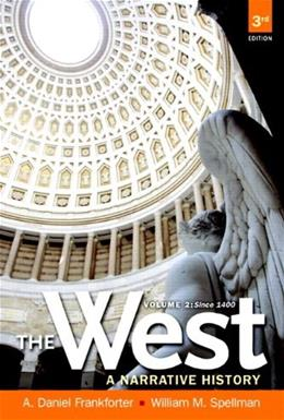 West: A Narrative History, by Frankforter, 3rd Edition, Volume 2: 1400 to the Present 3 PKG 9780205233632