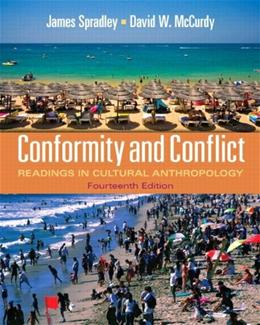 Conformity and Conflict: Readings in Cultural Anthropology (14th Edition) 9780205234103