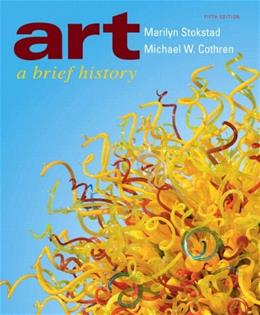 Art: A Brief History, by Stokstad, 5th Edition 5 PKG 9780205237333