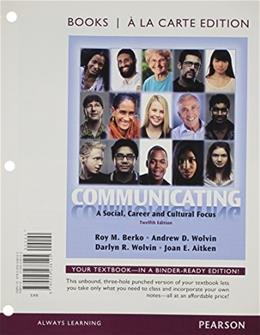 Communicating: A Social, Career, and Cultural Focus, by Berko, 12th Books a la Carte Edition 9780205238125