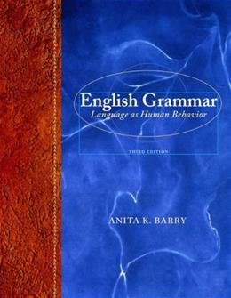 English Grammar: Language as Human Behavior (3rd Edition) 9780205238460