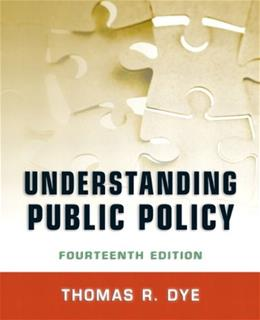 Understanding Public Policy (14th Edition) 9780205238828