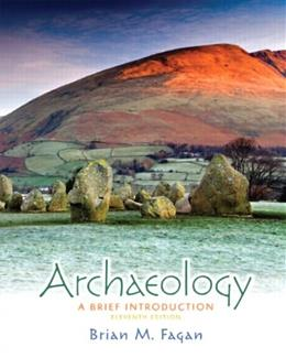 Archaeology: A Brief Introduction, By Fagan, Brian M., 11th Edition 9780205240821