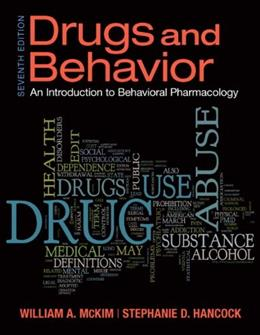 Drugs and Behavior, by McKim, 7th Edition 9780205242658