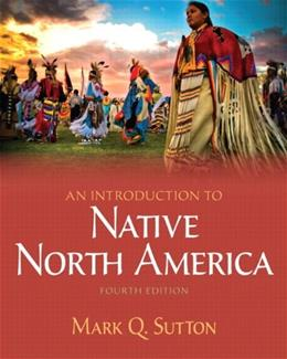 Introduction to Native North America, by Sutton, by Sutton, 4th Edition 4 PKG 9780205245192