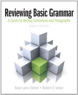 Reviewing Basic Grammar, by Yarber, 9th Edition 9780205247301
