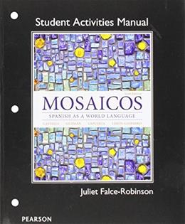 Student Activities Manual for Mosaicos: Spanish as a World Lanaguage 6 9780205247967