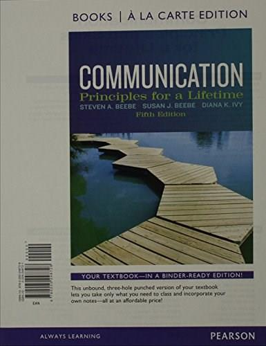 Communication: Principles for a Lifetime, by Beebe, 5th Books a la Carte Edition 9780205248728