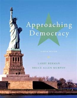 Approaching Democracy (8th Edition) 9780205251605