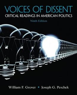 Voices of Dissent: Critical Readings in American Politics, by Grover, 9th Edition 9780205251711